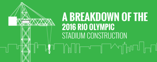 2016 Rio Olympic Games: A Breakdown of the Stadium Construction