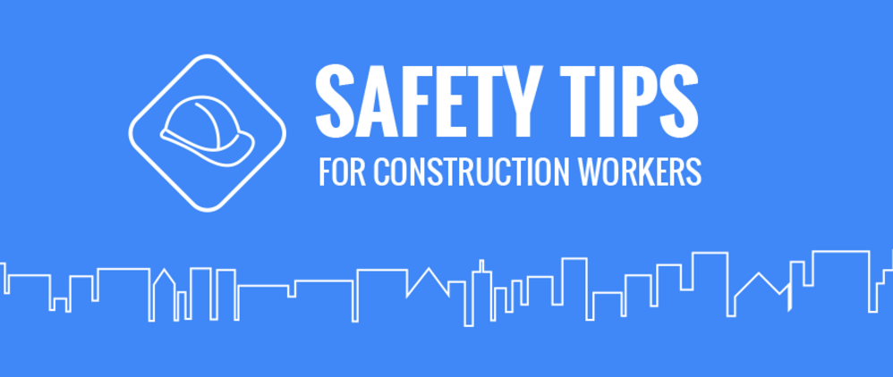 Safety Tips for Construction Workers